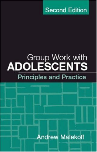 Group Work with Adolescents, Second Edition Principles and Practice 2nd 2004 (Revised) 9781593854669 Front Cover