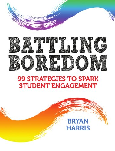 Battling Boredom 99 Strategies to Spark Student Engagement  2011 edition cover