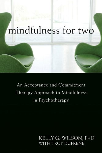 Mindfulness for Two An Acceptance and Commitment Therapy Approach to Mindfulness in Psychotherapy N/A edition cover