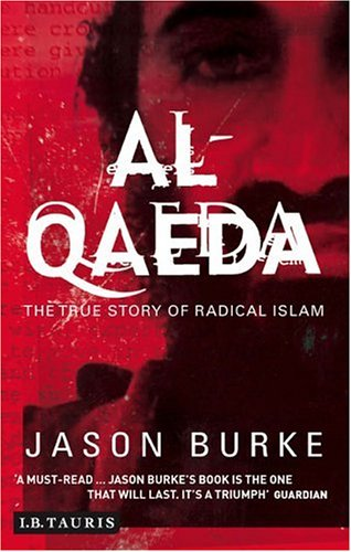 Al-Qaeda The True Story of Radical Islam  2004 9781850436669 Front Cover