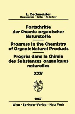 Progress in the Chemistry of Organic Natural Products / Fortschritte der Chemie Organischer Naturstoffe / Progr�s Dans la Chimie des Substances Organiques Naturelles   1967 9783709181669 Front Cover
