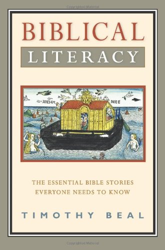 Biblical Literacy The Essential Bible Stories Everyone Needs to Know  2010 9780061718670 Front Cover