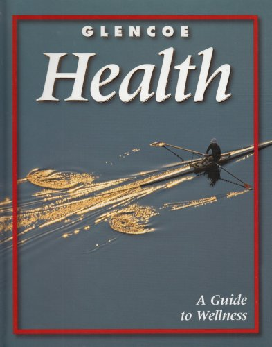 Glencoe Health: A Guide to Wellness 7th 2001 9780078213670 Front Cover