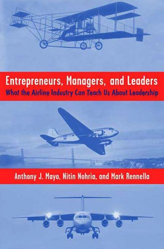 Entrepreneurs, Managers, and Leaders What the Airline Industry Can Teach Us about Leadership  2009 edition cover