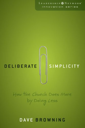 Deliberate Simplicity How the Church Does More by Doing Less  2009 edition cover