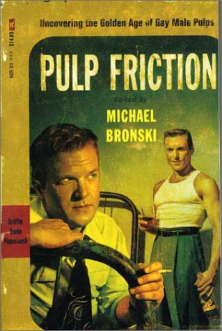 Pulp Friction Uncovering the Golden Age of Gay Male Pulps  2002 (Revised) edition cover