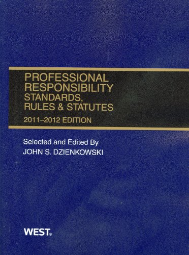 Professional Responsibility, Standards, Rules and Statutes, 2011-2012   2011 9780314274670 Front Cover