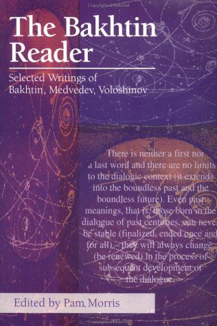 Bakhtin Reader : Selected Writings of Bakhtin, Medvedev, Voloshinov  1994 edition cover
