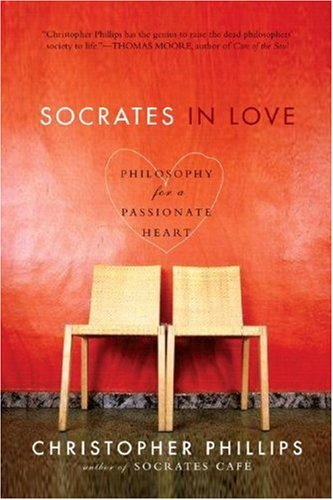 Socrates in Love Philosophy for a Passionate Heart  2008 edition cover