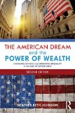 American Dream and the Power of Wealth Choosing Schools and Inheriting Inequality in the Land of Opportunity 2nd 2015 (Revised) 9780415832670 Front Cover