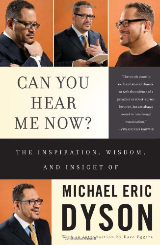Can You Hear Me Now? The Inspiration, Wisdom, and Insight of Michael Eric Dyson 4th edition cover