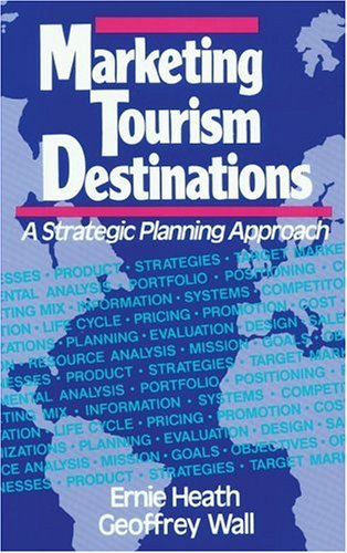 Marketing Tourism Destinations A Strategic Planning Approach  1992 9780471540670 Front Cover
