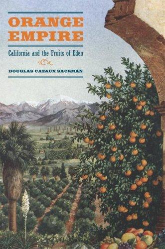 Orange Empire California and the Fruits of Eden  2007 edition cover