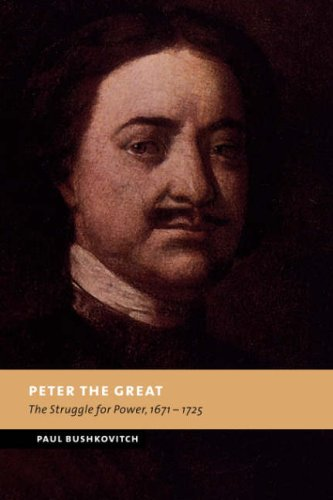 Peter the Great The Struggle for Power, 1671-1725 N/A 9780521030670 Front Cover