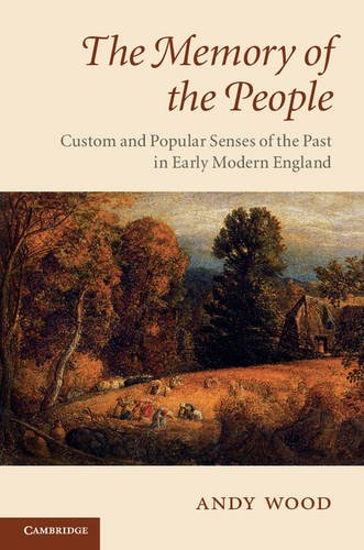 Memory of the People Custom and Popular Senses of the Past in Early Modern England  2013 9780521720670 Front Cover