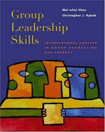 Group Leadership Skills Interpersonal Process in Group Counseling and Therapy  2004 edition cover