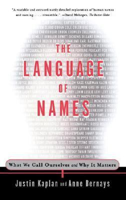Language of Names What We Call Ourselves and Why It Matters  1999 9780684838670 Front Cover