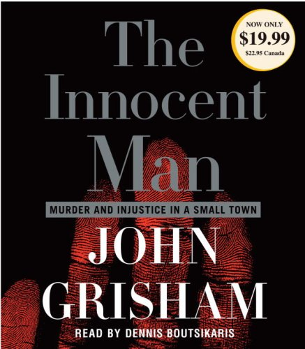 The Innocent Man: Murder and Injustice in a Small Town  2008 edition cover