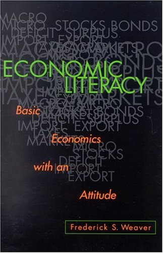 Economic Literacy Basic Economics with an Attitude  2002 9780742516670 Front Cover