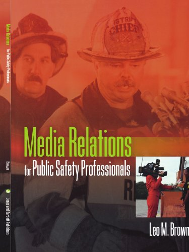 Media Relations for Public Safety Professionals   2004 edition cover