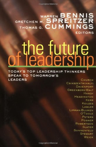 Future of Leadership Today's Top Leadership Thinkers Speak to Tomorrow's Leaders  2001 9780787955670 Front Cover