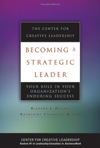 Becoming a Strategic Leader Your Role in Your Organization's Enduring Success  2005 edition cover