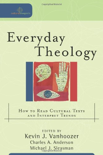 Everyday Theology How to Read Cultural Texts and Interpret Trends  2007 (Annotated) edition cover