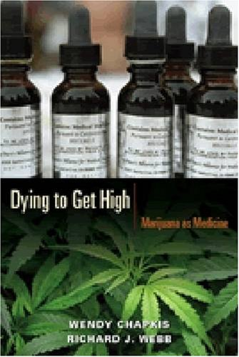 Dying to Get High Marijuana as Medicine  2008 edition cover