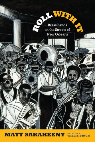 Roll with It Brass Bands in the Streets of New Orleans  2013 edition cover