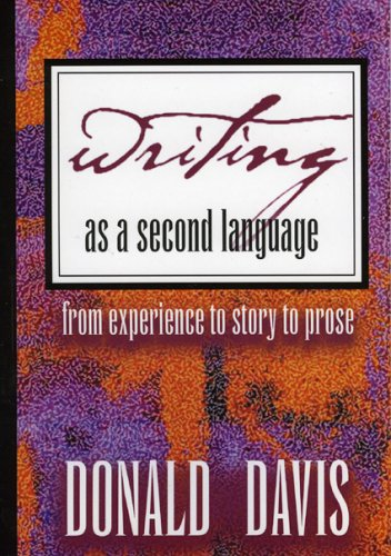 Writing As a Second Language From Experience to Story to Prose  2000 9780874835670 Front Cover