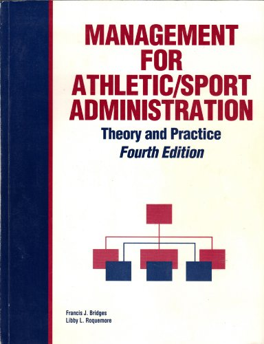 Management for Athletic/Sport Administration : Theory and Practice 4th 2004 9780962312670 Front Cover