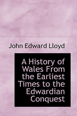 History of Wales from the Earliest Times to the Edwardian Conquest N/A 9781113766670 Front Cover