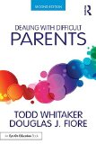 Dealing with Difficult Parents  2nd 2016 (Revised) 9781138938670 Front Cover
