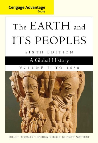 Cengage Advantage Books: The Earth and Its Peoples: A Global History - Volume I: To 1550 6th 2014 edition cover