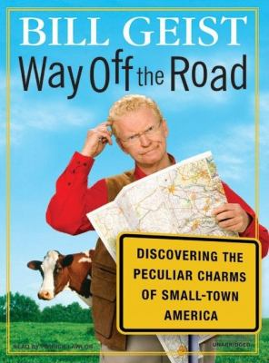 Way Off the Road: Discovering the Peculiar Charms of Small-Town America, Library Edition  2007 edition cover