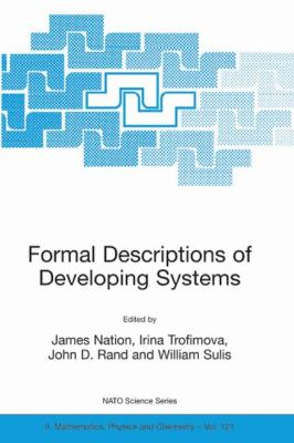 Formal Descriptions of Developing Systems   2003 9781402015670 Front Cover