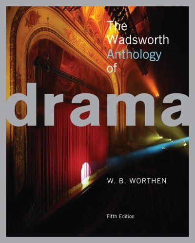 Wadsworth Anthology of Drama  5th 2007 edition cover