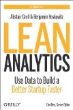 Lean Analytics Use Data to Build a Better Startup Faster  2013 edition cover