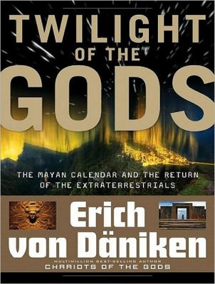 Twilight of the Gods: The Mayan Calendar and the Return of the Extraterrestrials  2011 edition cover