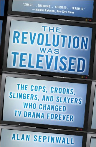 Revolution Was Televised How the Sopranos Mad Men Breaking Bad Lost, and Other Groundbreaking Dramas Changed TV Forever  2013 edition cover