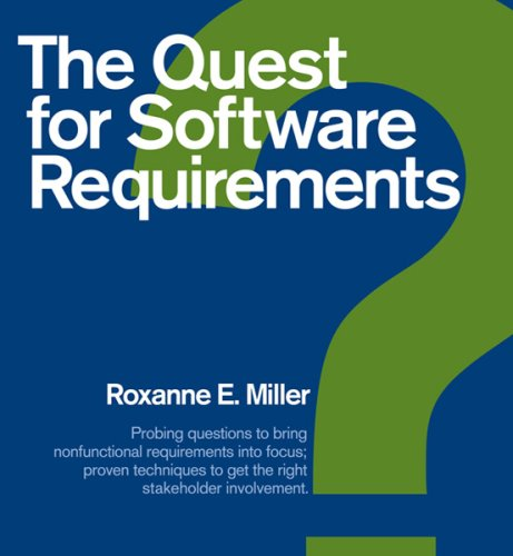 Quest for Software Requirements Probing Questions to bring nonfunctional requirements into focus; proven techniques to get the right stakeholder Involvement  2009 edition cover