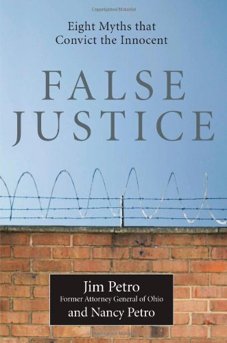 False Justice Eight Myths That Convict the Innocent N/A edition cover