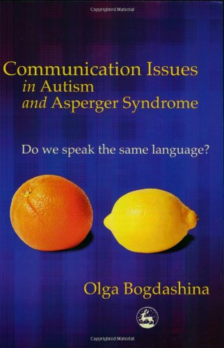 Communication Issues in Autism and Asperger Syndrome Do We Speak the Same Language?  2004 edition cover