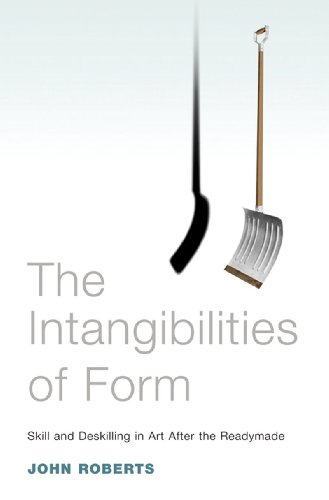 Intangibilities of Form Skill and Deskilling in Art after the Readymade  2007 edition cover