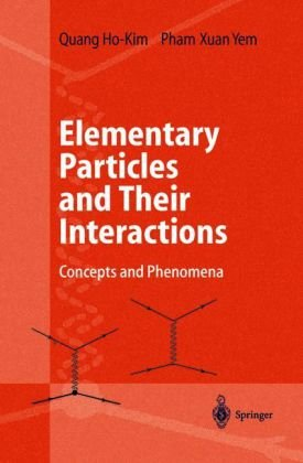 Elementary Particles and Their Interactions Concepts and Phenomena  1998 edition cover
