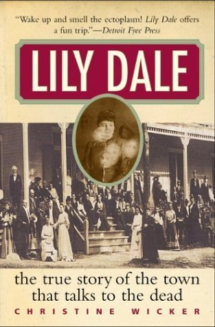 Lily Dale The True Story of the Town That Talks to the Dead N/A 9780060086671 Front Cover