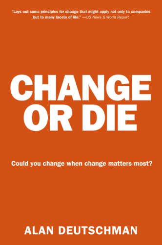 Change or Die The Three Keys to Change at Work and in Life N/A edition cover