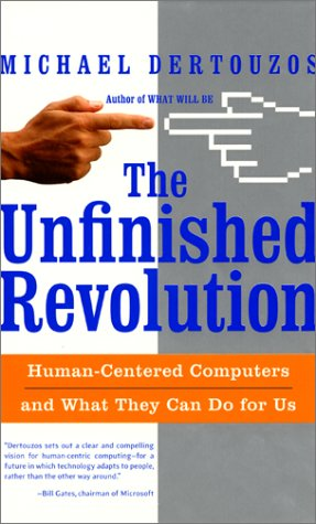 Unfinished Revolution Human-Centered Computers and What They Can Do for Us  2001 9780066620671 Front Cover