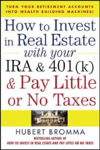 How to Invest in Real Estate with Your IRA and 401K & Pay Little or No Taxes   2007 9780071471671 Front Cover