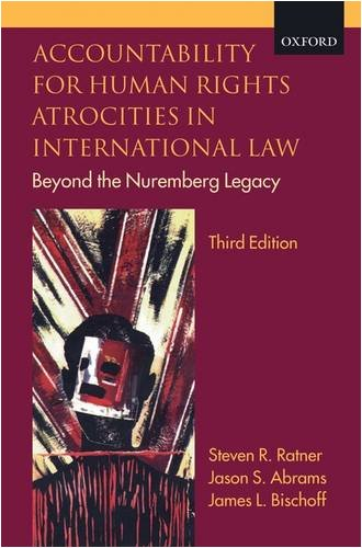 Accountability for Human Rights Atrocities in International Law Beyond the Nuremberg Legacy 3rd 2009 edition cover